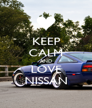 KEEP CALM AND LOVE NISSAN - Personalised Poster A1 size