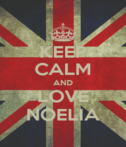 KEEP CALM AND LOVE NOELIA - Personalised Poster A1 size