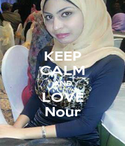 KEEP CALM AND LOVE Nour - Personalised Poster A1 size