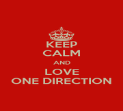KEEP CALM AND LOVE ONE DIRECTION - Personalised Poster A1 size