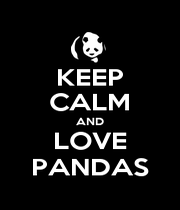 KEEP CALM AND LOVE PANDAS - Personalised Poster A4 size