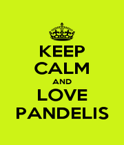 KEEP CALM AND LOVE PANDELIS - Personalised Poster A4 size