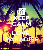 KEEP CALM AND LOVE  PARADISE - Personalised Poster A4 size