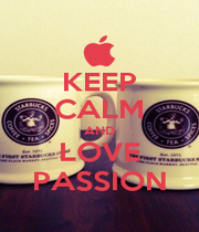 KEEP CALM AND LOVE PASSION - Personalised Poster A4 size