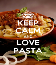 KEEP CALM AND LOVE PASTA - Personalised Poster A4 size