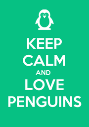 KEEP CALM AND  LOVE PENGUINS - Personalised Poster A4 size