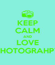 KEEP CALM AND LOVE PHOTOGRAHPY - Personalised Poster A1 size