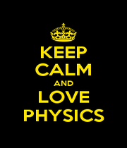 KEEP CALM AND LOVE PHYSICS - Personalised Poster A4 size
