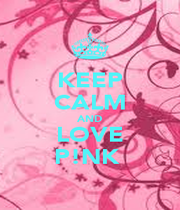 KEEP CALM AND LOVE P!NK  - Personalised Poster A1 size