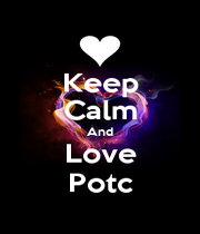 Keep Calm And Love Potc - Personalised Poster A4 size