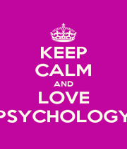 KEEP CALM AND LOVE PSYCHOLOGY - Personalised Poster A4 size