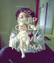KEEP CALM AND LOVE RAHMA - Personalised Poster A1 size