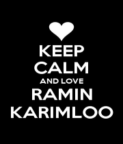 KEEP CALM AND LOVE RAMIN KARIMLOO - Personalised Poster A4 size