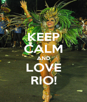 KEEP CALM AND LOVE RIO! - Personalised Poster A4 size