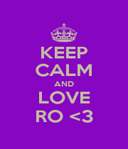 KEEP CALM AND LOVE RO <3 - Personalised Poster A1 size