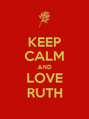 KEEP CALM AND LOVE RUTH - Personalised Poster A4 size