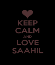 KEEP CALM AND LOVE SAAHIL - Personalised Poster A1 size