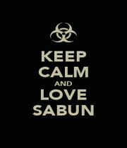 KEEP CALM AND LOVE SABUN - Personalised Poster A4 size