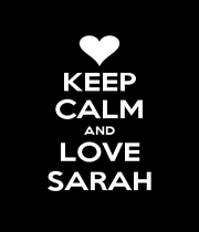KEEP CALM AND LOVE SARAH - Personalised Poster A1 size
