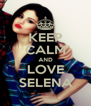 KEEP CALM AND LOVE SELENA - Personalised Poster A1 size