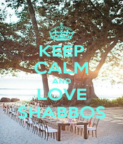 KEEP CALM AND LOVE SHABBOS - Personalised Poster A1 size
