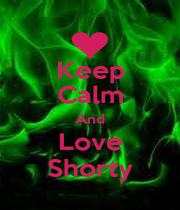 Keep Calm And Love Shorty - Personalised Poster A1 size