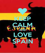 KEEP CALM AND LOVE SPAIN - Personalised Poster A1 size
