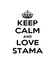 KEEP CALM AND LOVE STAMA - Personalised Poster A1 size