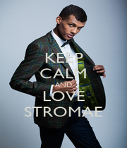 KEEP CALM AND LOVE STROMAE - Personalised Poster A4 size