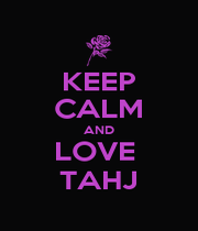 KEEP CALM AND LOVE  TAHJ - Personalised Poster A1 size