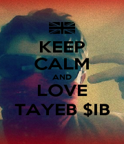 KEEP CALM AND LOVE TAYEB $IB - Personalised Poster A1 size