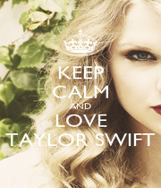KEEP CALM AND LOVE TAYLOR SWIFT - Personalised Poster A1 size