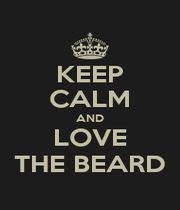 KEEP CALM AND LOVE THE BEARD - Personalised Poster A1 size