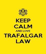 KEEP CALM AND LOVE TRAFALGAR LAW - Personalised Poster A1 size
