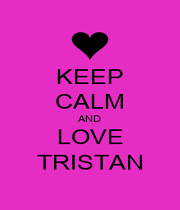 KEEP CALM AND LOVE TRISTAN - Personalised Poster A1 size