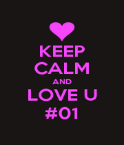 KEEP CALM AND LOVE U #01 - Personalised Poster A1 size