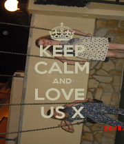 KEEP CALM AND LOVE  US X - Personalised Poster A4 size