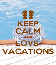 KEEP CALM AND LOVE  VACATIONS - Personalised Poster A4 size