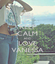 KEEP CALM AND LOVE VANESSA - Personalised Poster A1 size