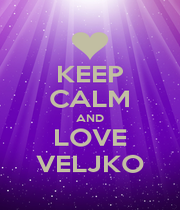 KEEP CALM AND LOVE VELJKO - Personalised Poster A4 size