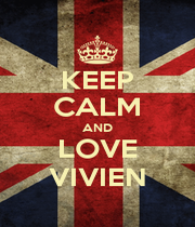 KEEP CALM AND LOVE VIVIEN - Personalised Poster A1 size