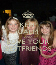 KEEP CALM AND LOVE YOUR BESTFRIENDS - Personalised Poster A1 size