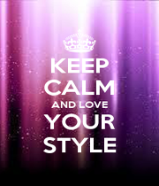 KEEP CALM AND LOVE YOUR STYLE - Personalised Poster A4 size