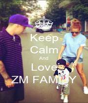 Keep Calm And Love ZM FAMILY - Personalised Poster A4 size