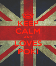 KEEP CALM AND LOVES POKI - Personalised Poster A1 size