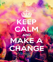 KEEP CALM AND MAKE A CHANGE - Personalised Poster A1 size