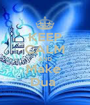 KEEP CALM AND Make  Dua  - Personalised Poster A1 size