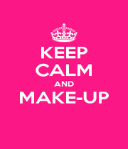 KEEP CALM AND MAKE-UP  - Personalised Poster A1 size