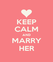 KEEP CALM AND MARRY HER - Personalised Poster A1 size
