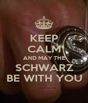 KEEP CALM AND MAY THE SCHWARZ BE WITH YOU - Personalised Poster A1 size